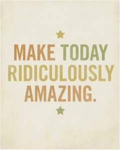 maketodayridiculouslyamazing